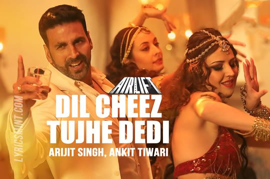 dil cheez tujhe dedi airlift movie song the jeromy diaries