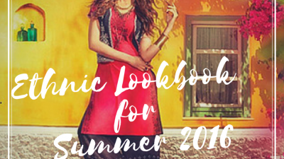 Ethnic Lookbook for Summer 2016