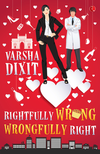 Rightfully Wrong Wrongfully Right by Varsha Dixit